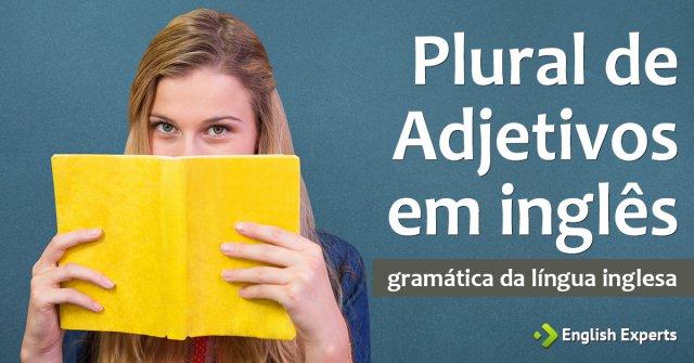 Plural de Adjetivos em inglês