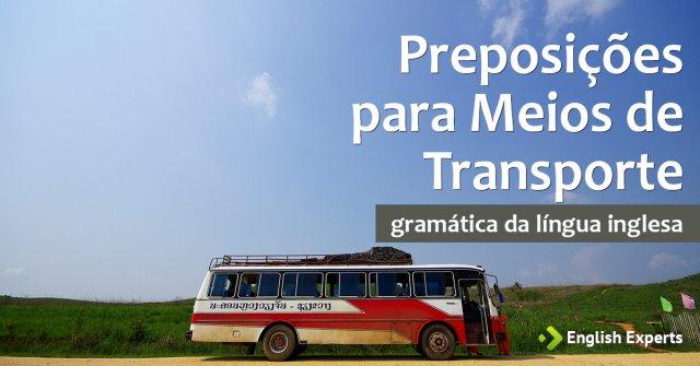 Preposições para Meios de Transporte