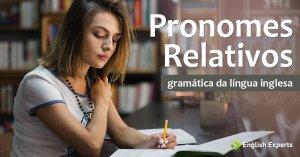 Pronomes Relativos do inglês