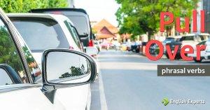 Pull Over: O que Significa este Phrasal Verb?
