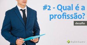 #2 – Qual é a profissão?