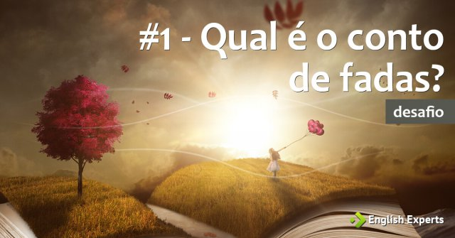 #1 - Qual é o conto de fadas?
