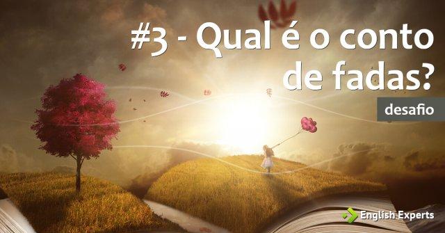 #3 - Qual é o conto de fadas?