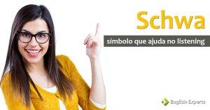Schwa: um Símbolo que Ajuda a Entender o Inglês Falado