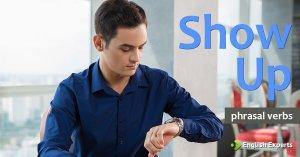 Show Up: O que Significa este Phrasal Verb?