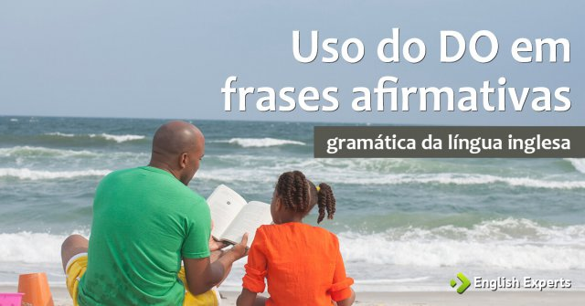 Uso Do Do Em Frases Afirmativas English Experts