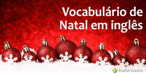 Vocabulário de Natal em inglês