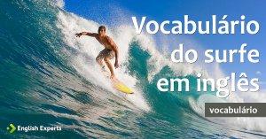 Vocabulário do Surfe em inglês