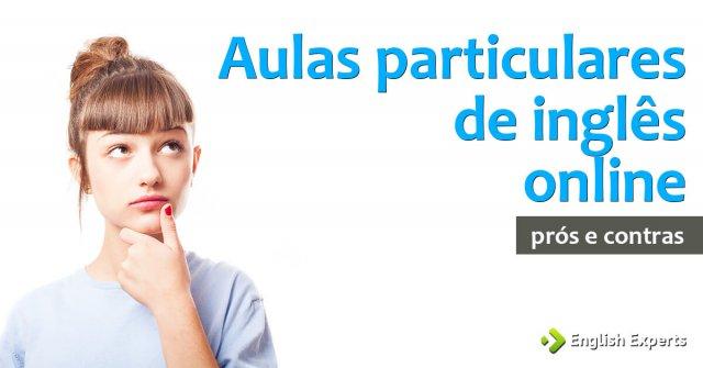 Aulas particulares de inglês via Skype: Prós e Contras