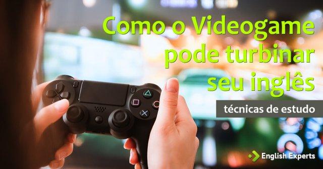 Como o Videogame pode turbinar seu inglês