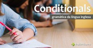 Conditionals em inglês: Como utilizar