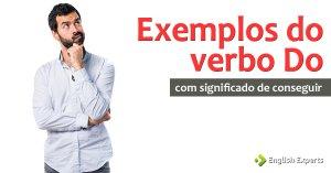 O verbo Do significando conseguir em inglês