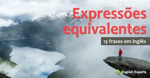 13 frases com expressões equivalentes
