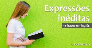 13 frases em inglês com expressões inéditas