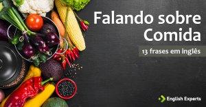 13 frases em inglês sobre Comida