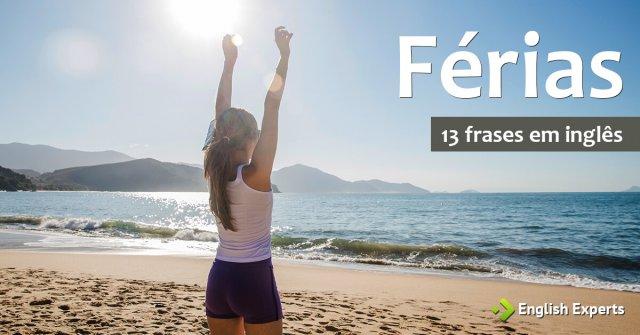 13 frases em inglês sobre férias