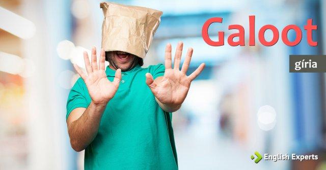 Gíria: Galoot