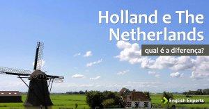 Qual a diferença entre Holland e The Netherlands?