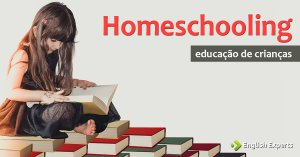 Homeschooling: uma prática americana que vem ganhando adeptos no Brasil