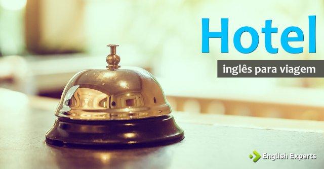 Inglês para Viagem: Hotel