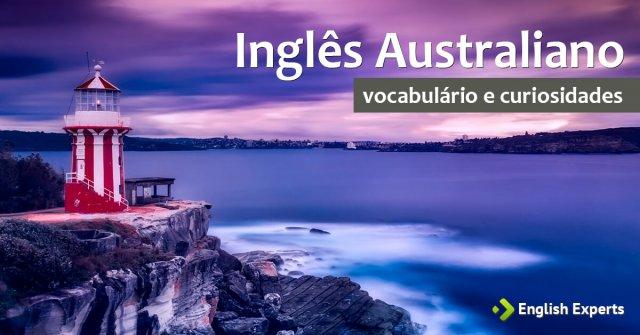 Inglês Australiano: Vocabulário e Curiosidades