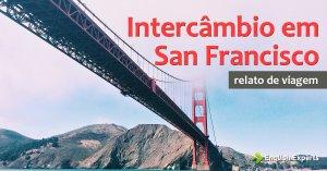 Relato de um Intercâmbio em San Francisco