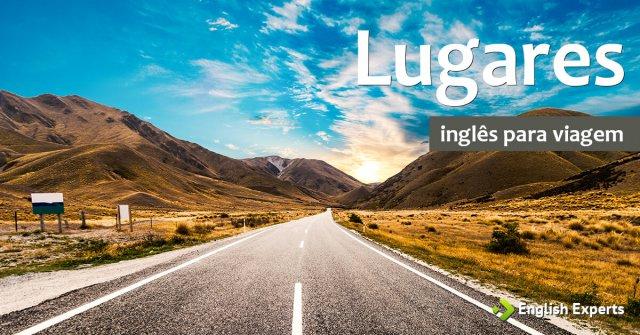 Inglês para Viagem: Lugares