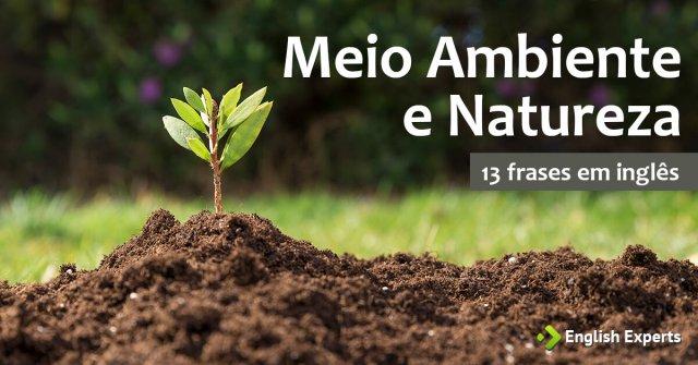 Favoritos 13 frases em inglês sobre Meio Ambiente e Natureza - English Experts DG86