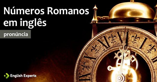 Números Romanos em inglês
