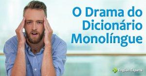 O Drama do Dicionário Monolíngue