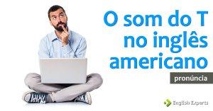 O som do T no inglês Americano