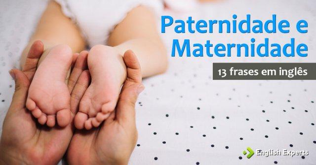 13 frases em inglês sobre Paternidade e Maternidade