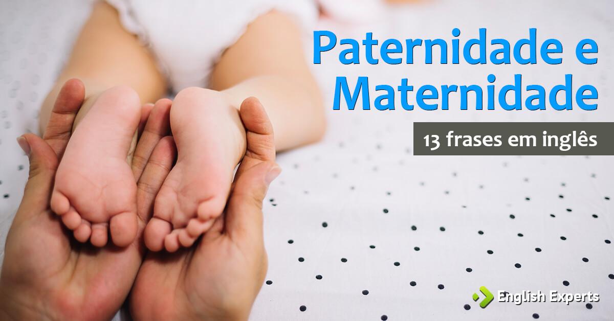 13 Frases Em Inglês Sobre Paternidade E Maternidade English Experts