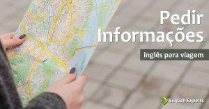 Inglês para Viagem: Pedir Informações