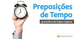 Preposições de Tempo em inglês