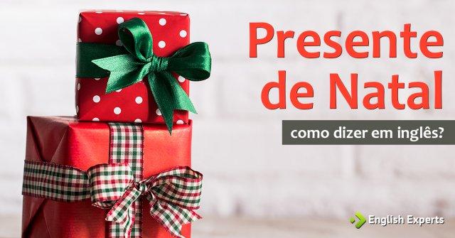 """Como dizer """"presente de Natal"""" em inglês"""