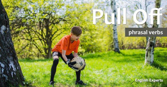 Pull Off: Entenda o Significado com 8 Exemplos de Uso