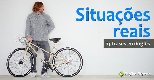13 frases que simulam situações reais