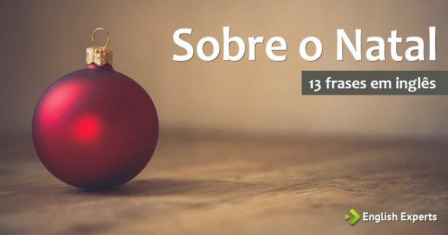 13 frases em inglês Sobre o Natal