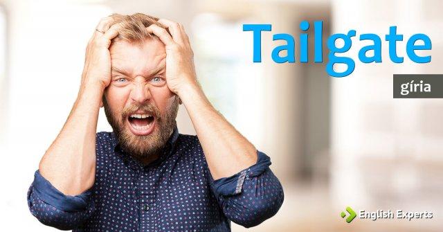 Gíria: Tailgate