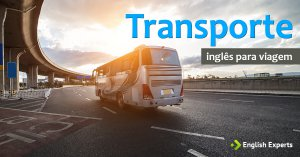 Inglês para Viagem: Transporte