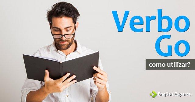 Verbo Go com Significado de Estudar ou Frequentar