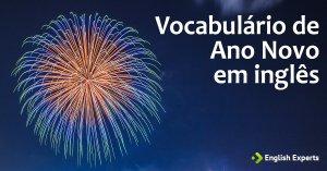 Vocabulário de Ano Novo em inglês