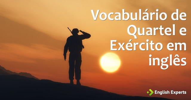 Vocabulário de Quartel (Exército) em inglês