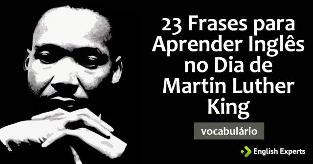 23 Frases para Aprender Inglês no Dia de Martin Luther King