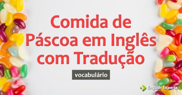 Frases Em Ingles Com Tradução Aprenda Veja Agora: Comida De Páscoa Em Inglês Com Tradução
