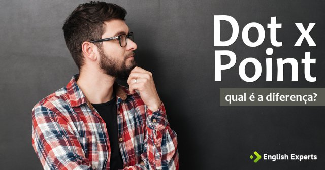 Dot x Point: Qual é a Diferença em Inglês?