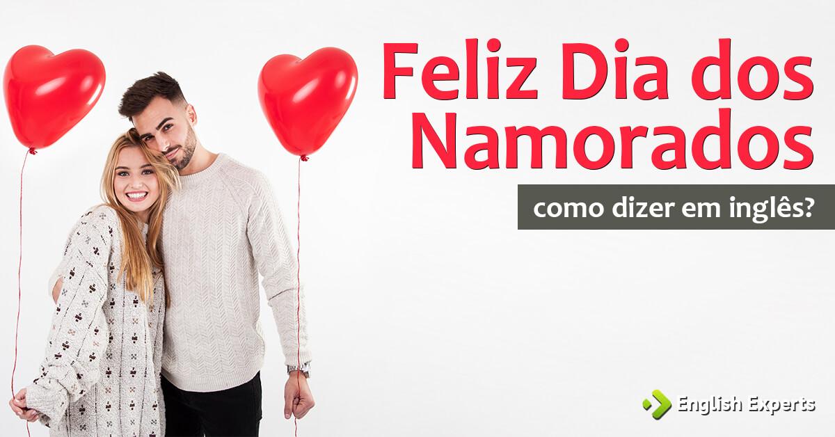 """Frases Romanticas Em Inglês Como Falar: Como Dizer """"Feliz Dia Dos Namorados"""" Em Inglês"""