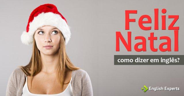 Como dizer Feliz Natal em inglês