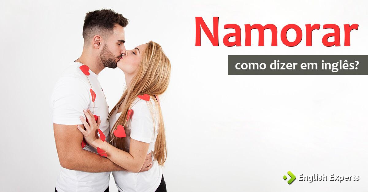 """Como Dizer """"Namorar"""" Em Inglês"""